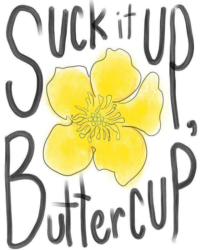 #illustration #suckitupbuttercup #cheeky