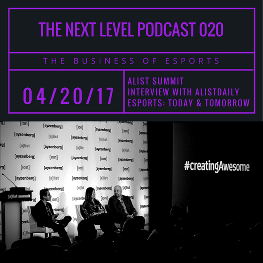 TNL ESPORTS PODCAST 020: ALISTDAILY ESPORTS SUMMIT INTERVIEW (Photo: The Next Level)