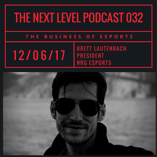 TNL Podcast 032: Brett Lautenbach, President NRG Esports (Graphic: The Next Level)