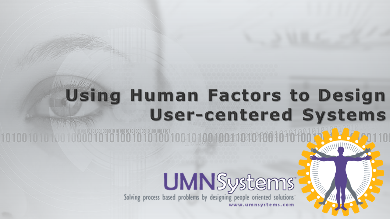 Overview of Human Factors & User-centered Systems Design