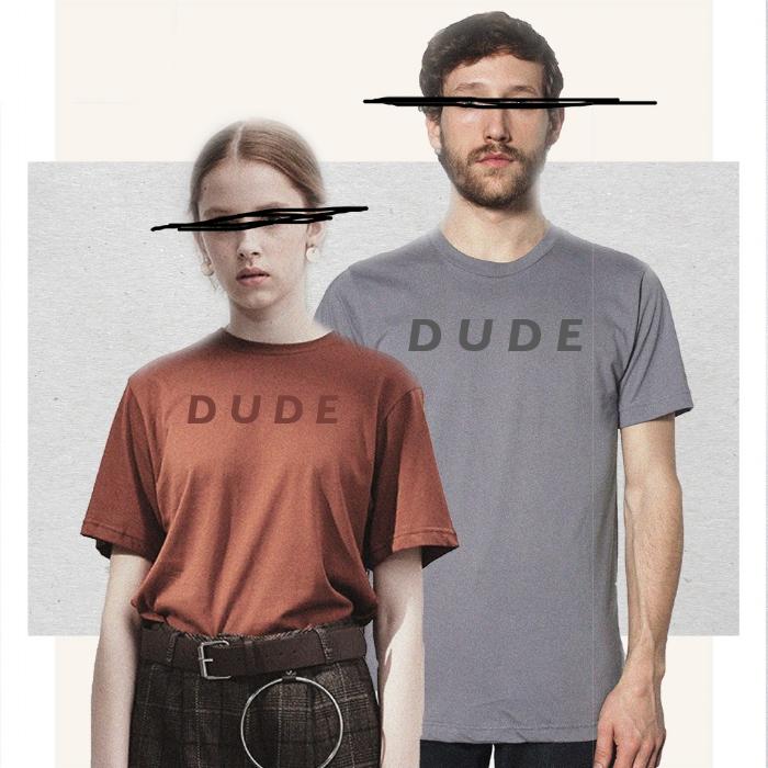 """22/100: """"I'm a dude. He's a dude. She's a dude. We're all dudes, hey!"""""""