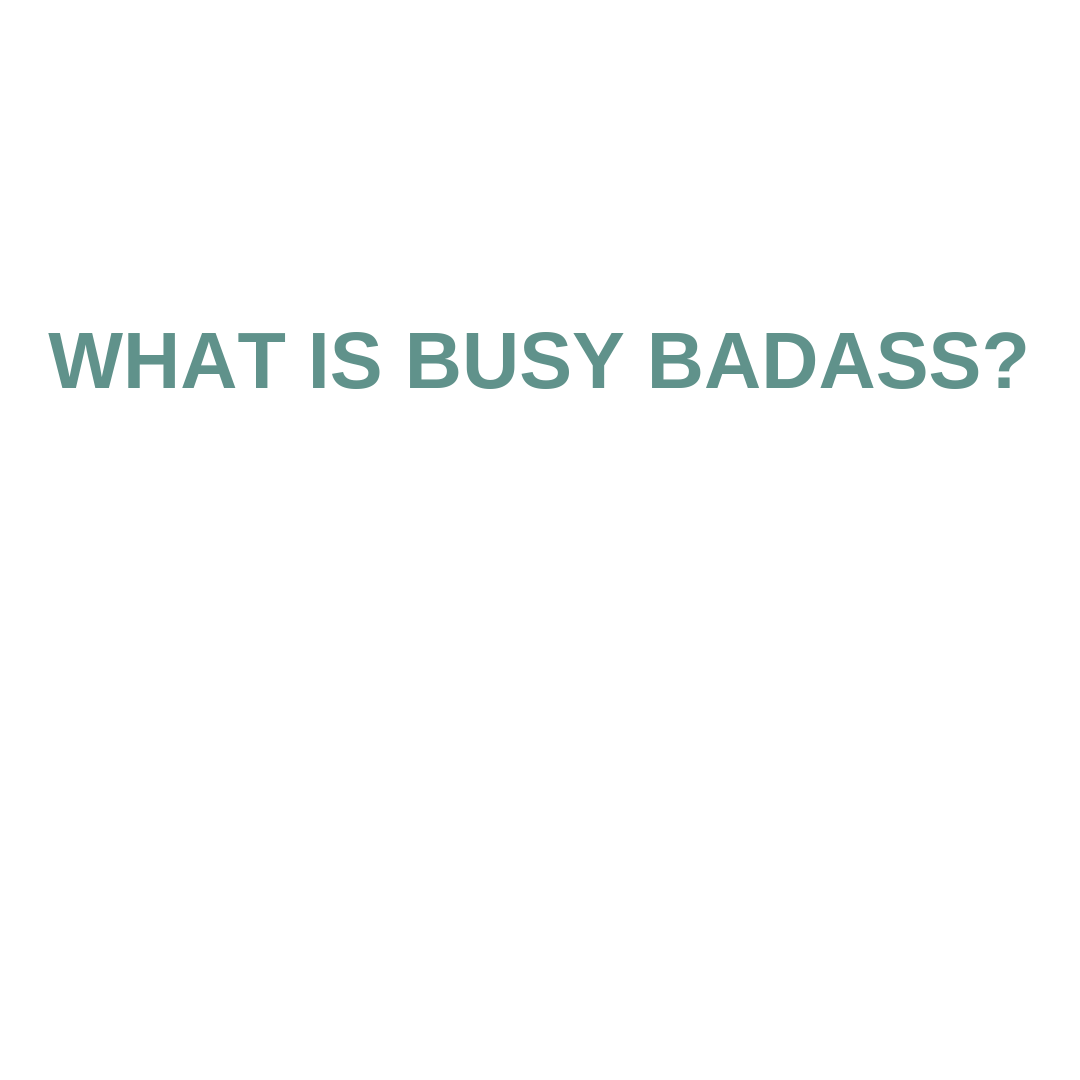 HEY, YOU BUSY BADASS.-3.png