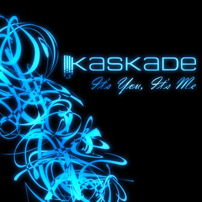 kaskade_it__s_you_it__s_me_by_darkdissolution-d48etc7.jpg