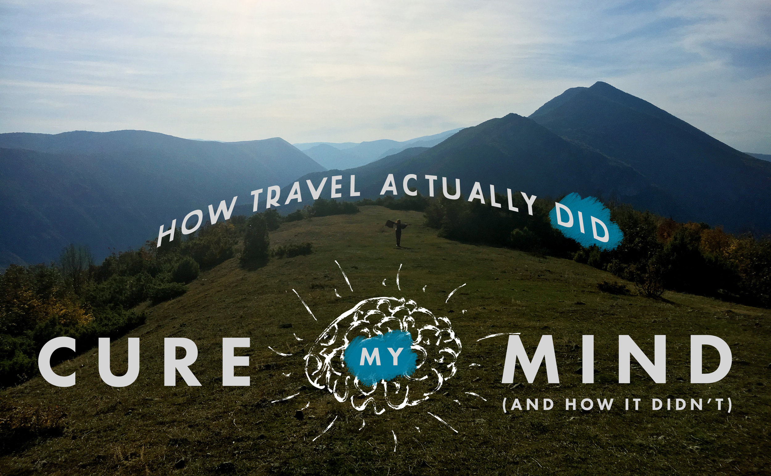 RELATED: How Travel Actually DID Cure My Mind (and How it Didn't)