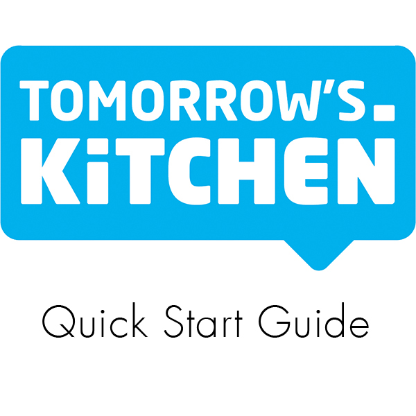 Tomorrows Kitchen - Quick Start Guide
