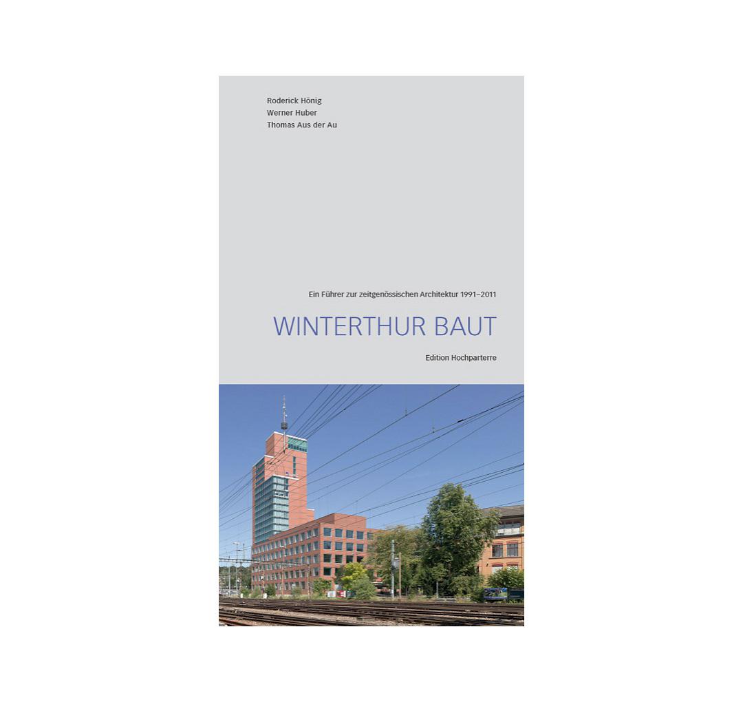 Winterthur baut – Ein Führer zur zeitgenössischen Architektur 1991-2011        von Roderick Hönig, Werner Huber, Thomas Aus der Au        Edition Hochparterre 2011, 192 Seiten, 109 Fotos und Übersichtspläne, Klappenbroschur. Abmessungen: 10,4 x 18,7 cm, ISBN 978-3-909928-13-2     www.hochparterre.ch