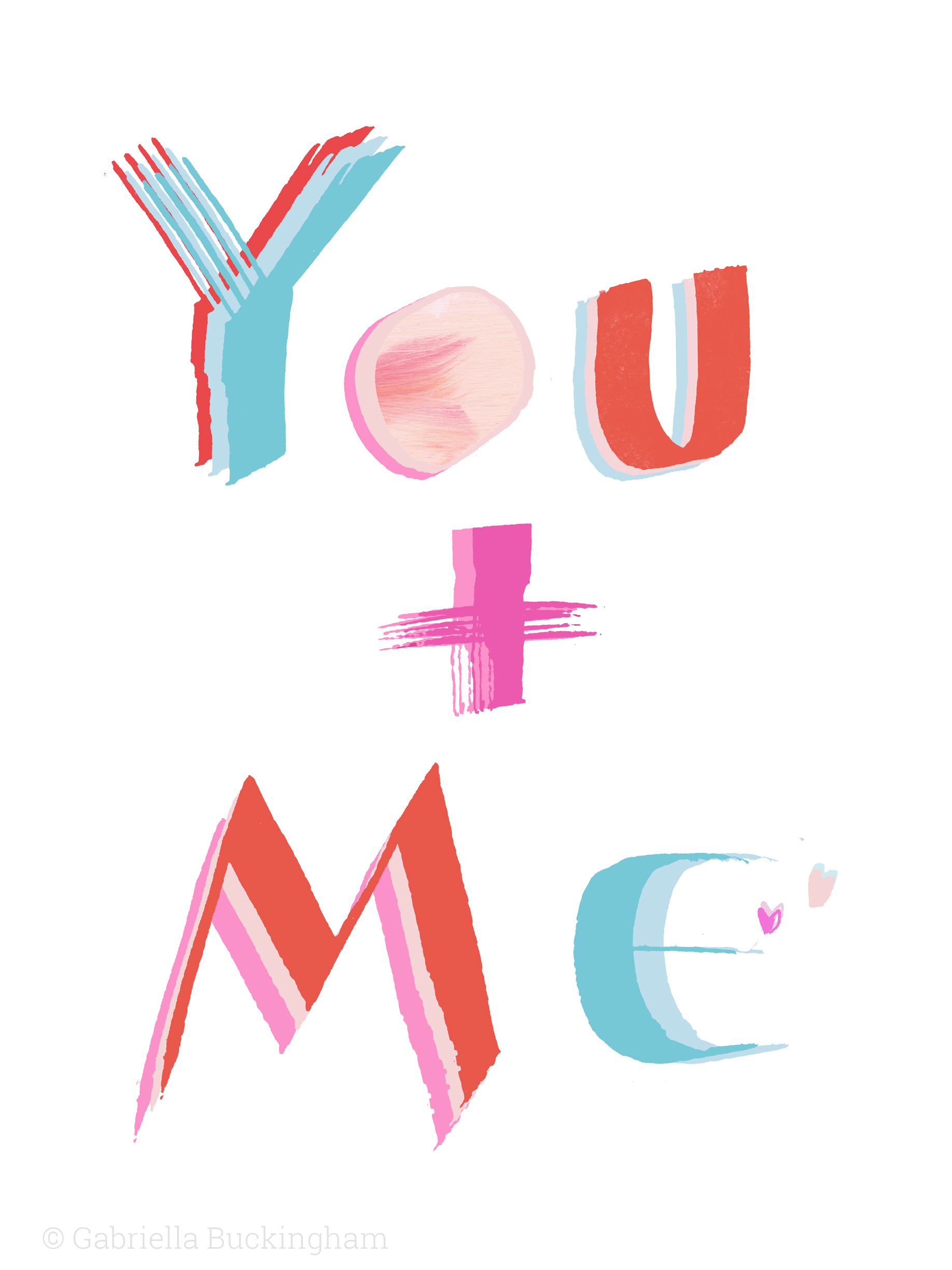 you-and-me-lettering-print-by-gabriellabuckingham.jpg