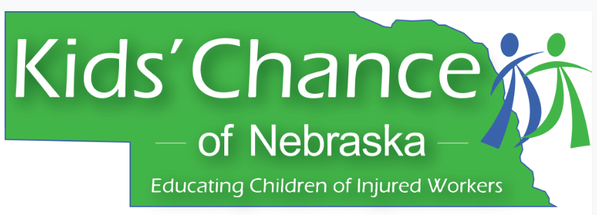 "Kids' Chance of Nebraska - Kids' Chance is an organization that was founded in 1988 leading to the Kids' Chance of Nebraska chapter, which began meeting in 2013. KCNE's mission is ""To provide financial support to further the education of the children of Nebraska workers who have been severely injured, totally disabled or killed as a result of employment related injuries or occupational diseases. It is the goal of Kids' Chance of Nebraska to make a difference in the lives of these children by providing scholarships to help eligible students achieve both their educational goals and their families' dreams."" The volunteers on the board of KCNE strive to grow the organization and touch more lives."