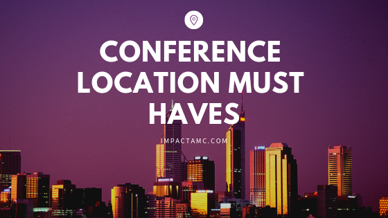 Conference Location must haves.png
