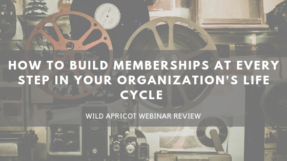 • hOW TO BUILD MEMBERSHIPS AT EVERY STEP IN YOUR ORGANIZATION'S LIFE CYCLE •.png