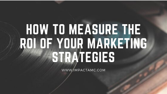 How to measure the roi of your marketing strategies.png