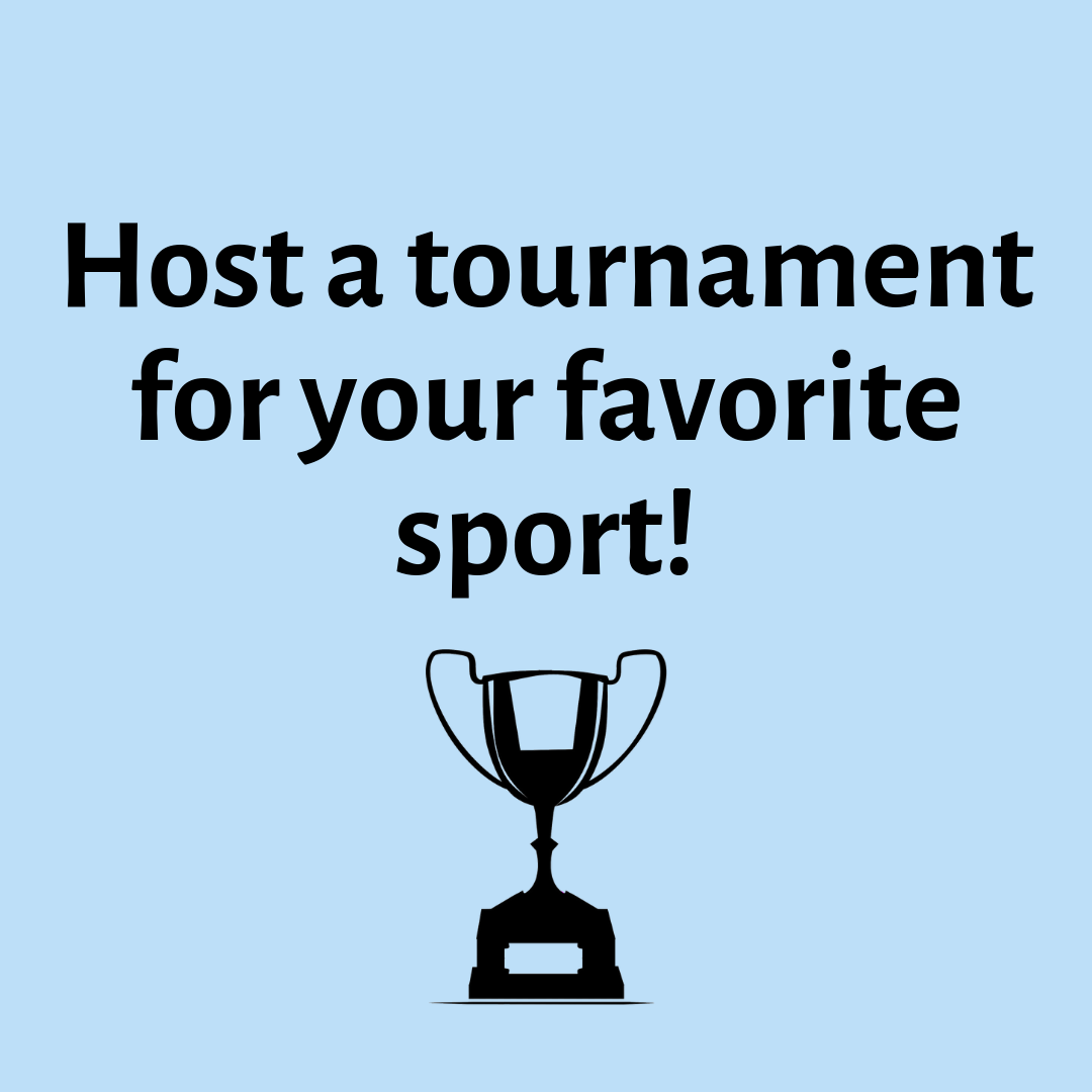 Host a tournament for your favorite sport!.png