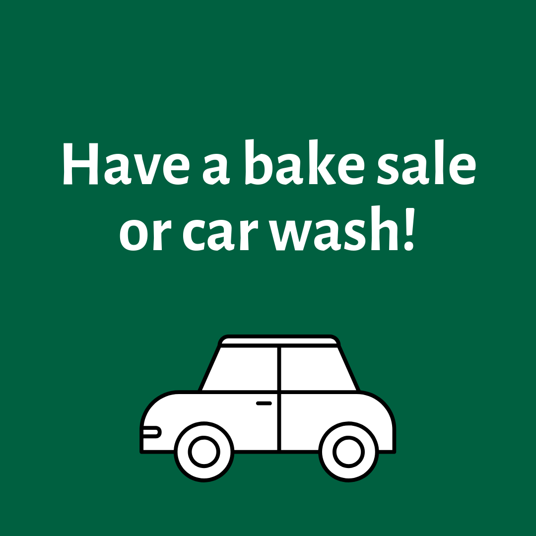 Have a bake sale or car wash!.png