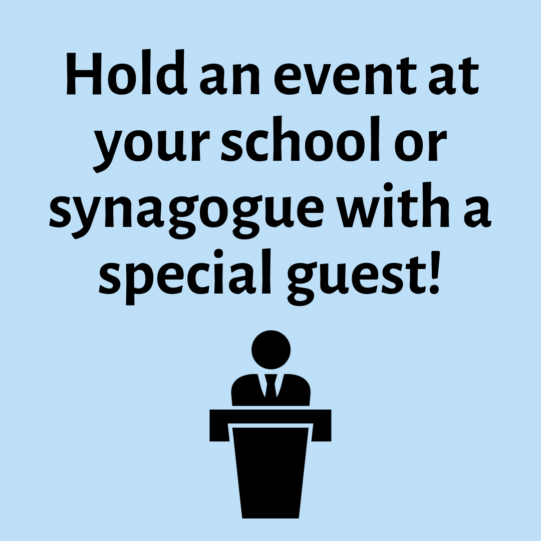 Hold an event at your school or synagogue with a special guest!.png