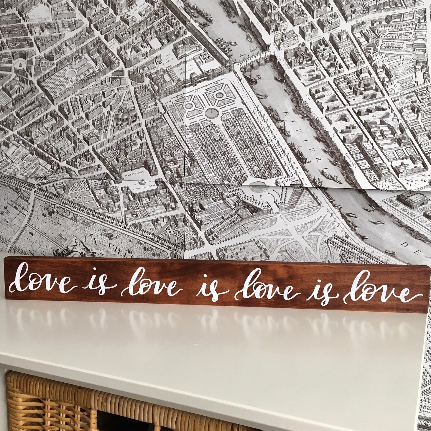 Wood sign :: Love is love is love is love :: Opaline Lettering
