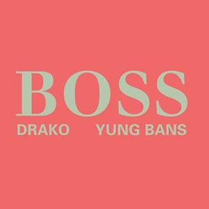 Boss by Drako and Yung Bans