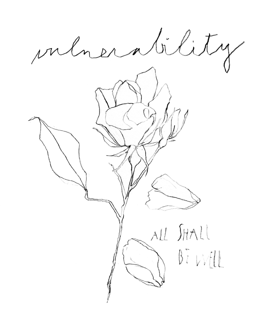 All Shall Be Well Rose   Have you noticed or expressed gratitude to someone who has shown their vulnerability to you? Have you been willing to show your vulnerability to others?