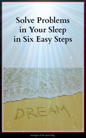 dream incubation, how to incubate a dream, dream work, dream interpretation, strategies of the spirit