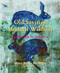 Love to see more Old Sayings? Hot off the press....Click here!