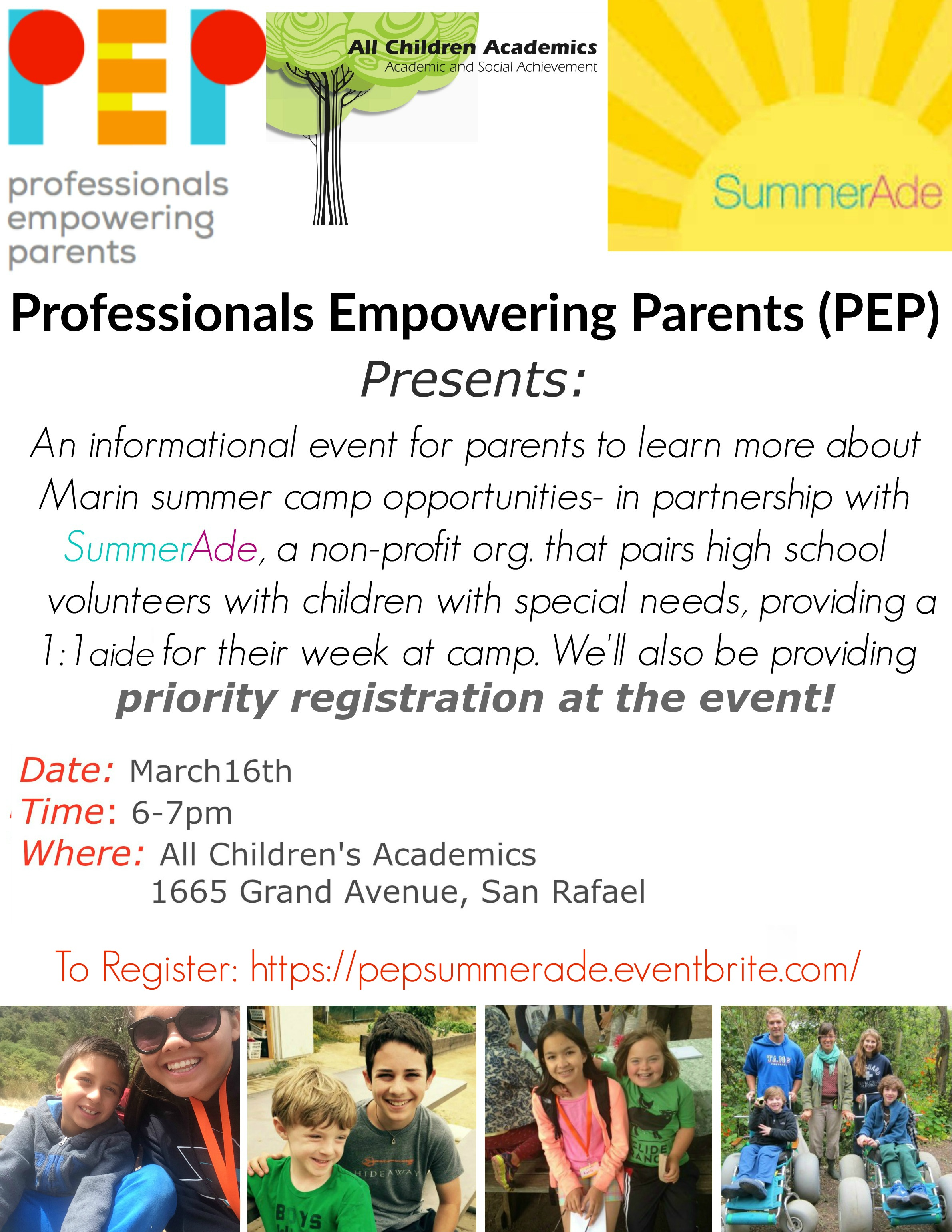 Professionals Empowering Parents (PEP) and All Children Academics bring you an informational event for parents to learn more about Marin summer camp opportunities- in partnership with SummerAde, a nonprofit organization that pairs trained high school volunteers with children with special needs, providing a 1:1 aide during their camp experience.Jordana Perman,Director of Community Outreach and Strategy of SummerAde, will be speaking about the program. We will also hear from a prior Summerade teen mentor about their experiences working 1:1 to support students at camp.    Priority registration will be available to all who attend!    Learn more about Summerade and the Marin summer camps they work with: http://summerade.org/