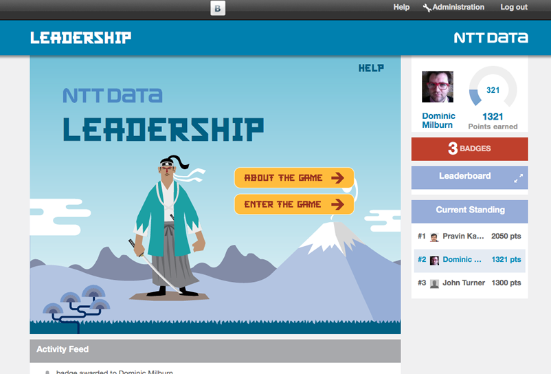 NTT DATA'S LEADERSHIP GAME   This was an excellent application of design thinking and gamification. By allowing employees to learn about leadership in a fun, interactive and engaging experience, we were able to increase employee satisfaction by 40% and lower attrition by 30%. We won multiple awards for the game, and white-labelled it to adapt it for some of the world's largest companies.