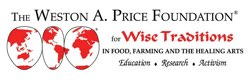 Member, The Weston A. Price Foundation: For wise traditions in food, farming, and the healing arts.  westonaprice.org