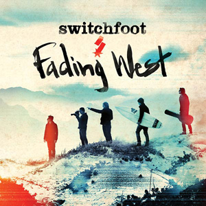 switchfoot fading west.jpg
