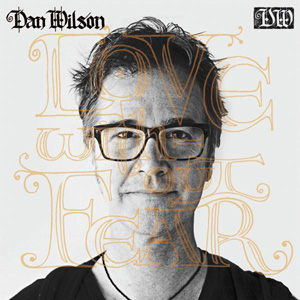 dan wilson love without fear.jpg