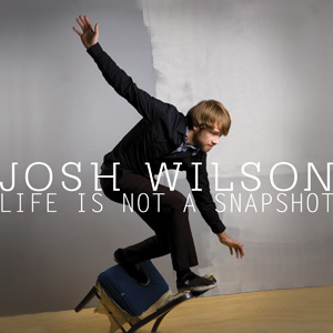 josh_wilson_-_life_is_not_a_snapshot_album_cover.jpg