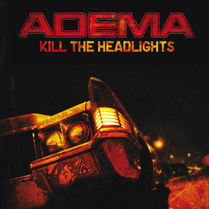 adema kill the headlights.jpg