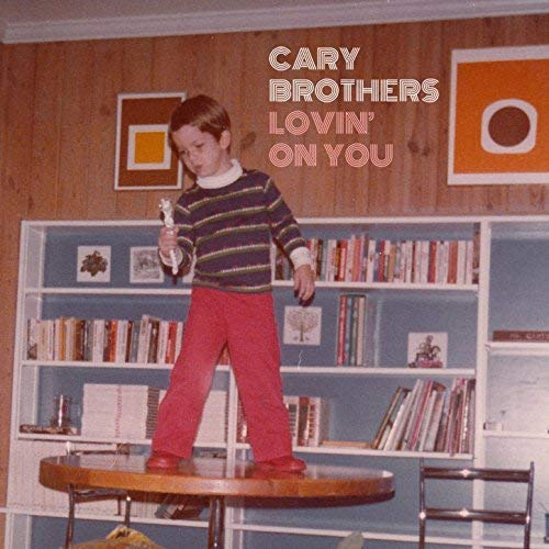 Cary Brothers - Lovin On You.jpg