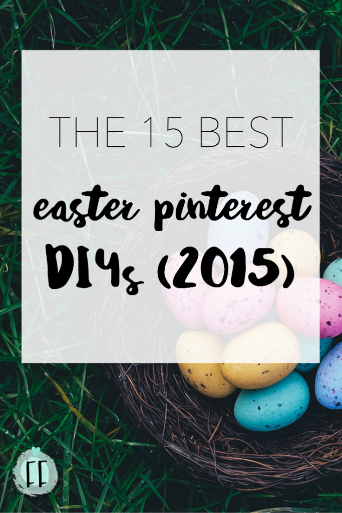 The 15 Best Easter Pinterest DIYs (2015)