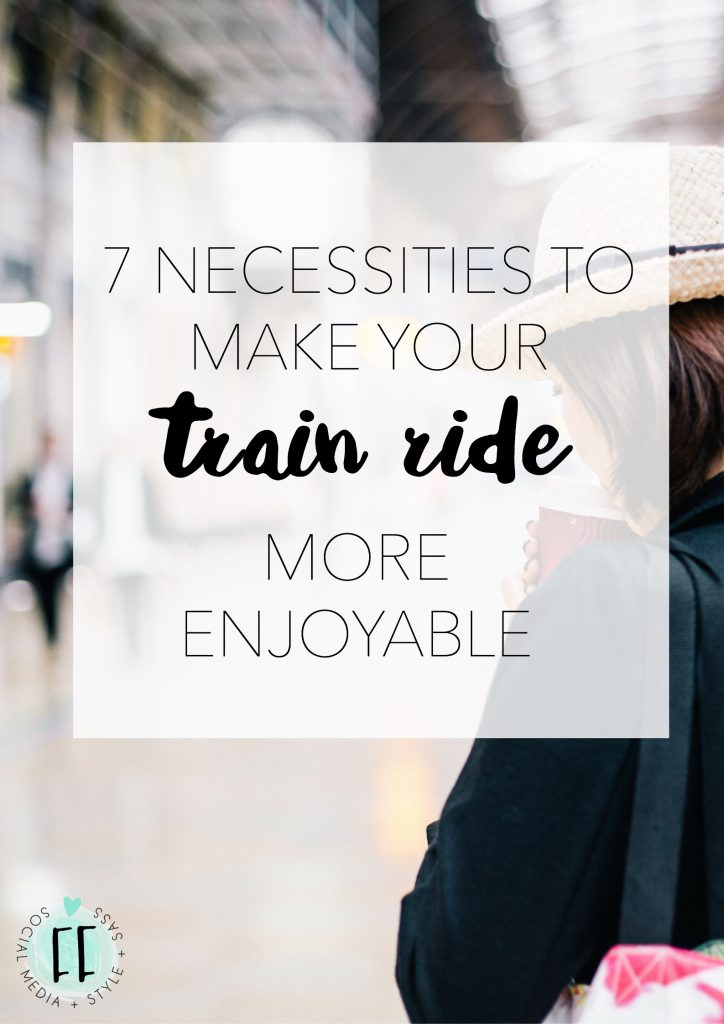 7 Necessities to Make Your Next Train Ride More Enjoyable