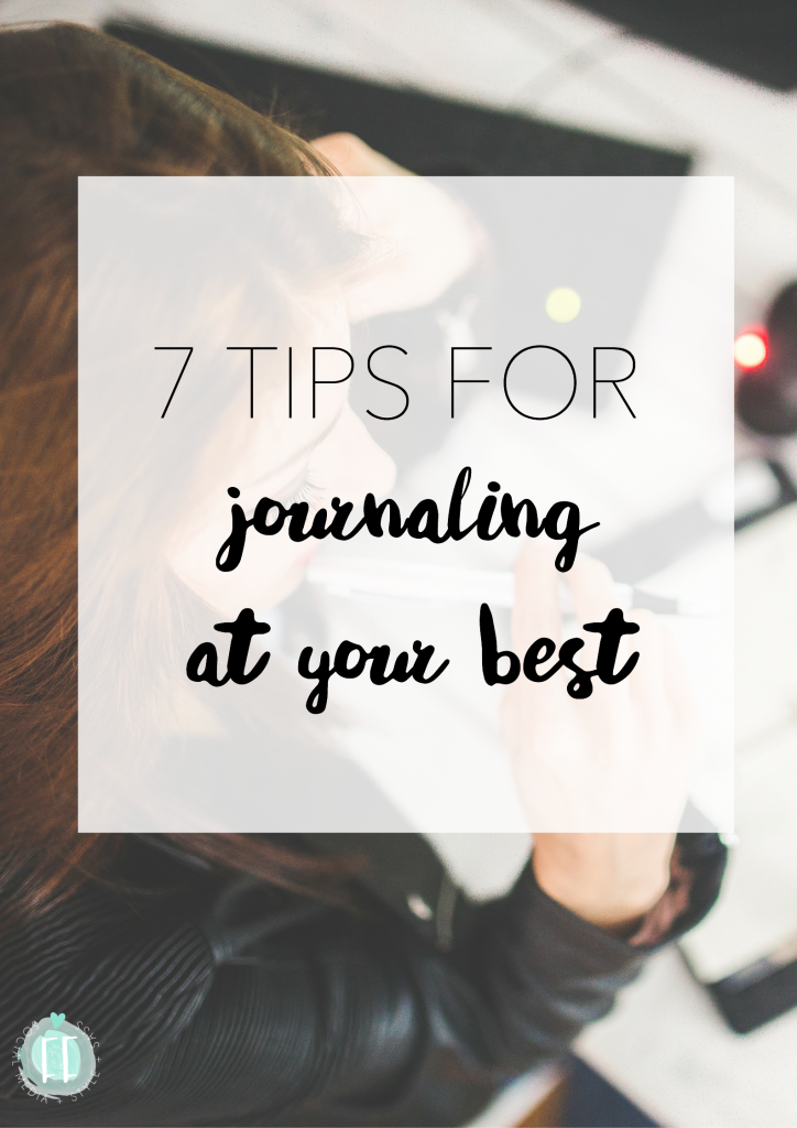 7 Tips for Journaling at Your Best