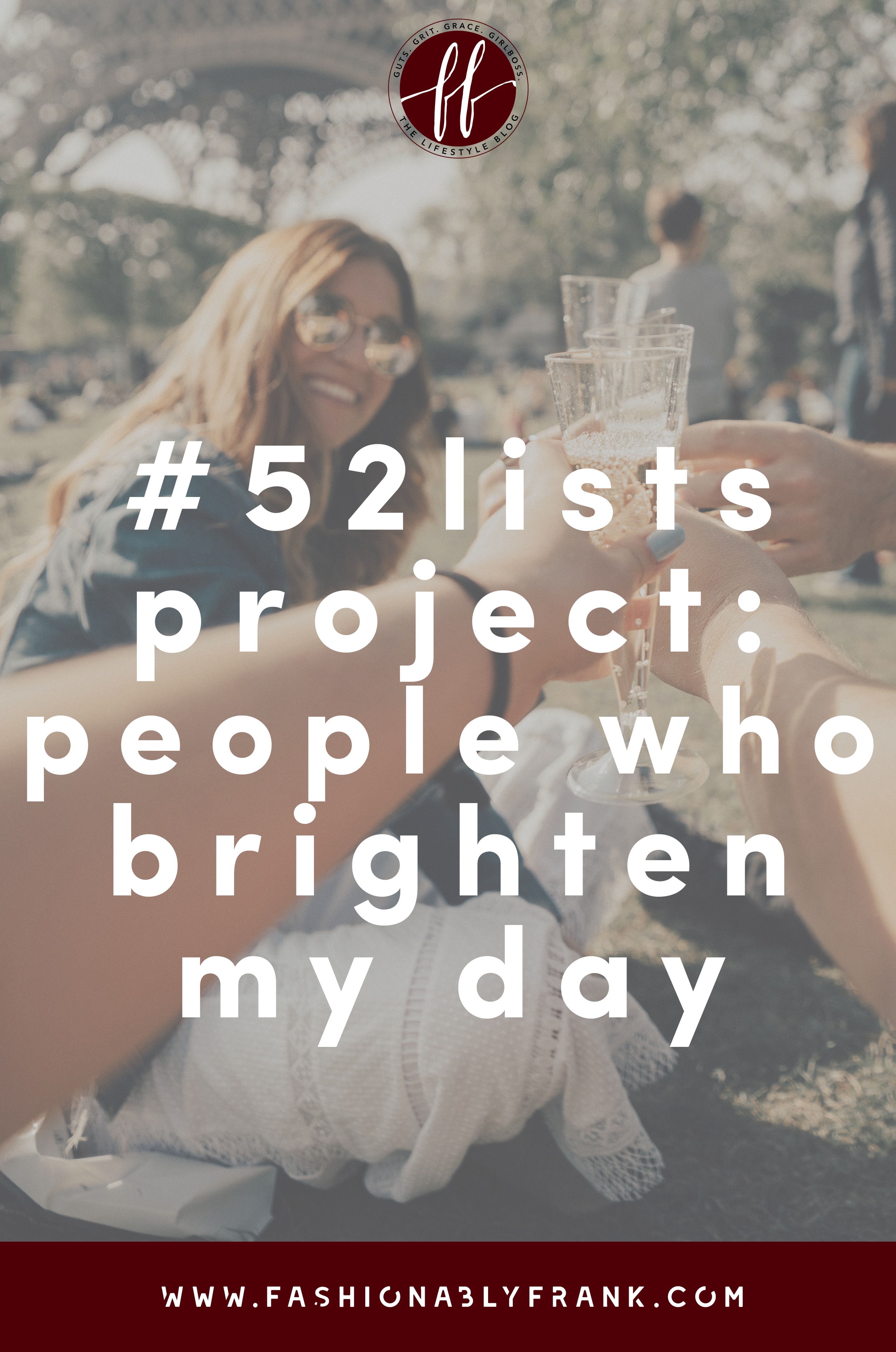 52 Lists Project People Who Brighten My Day