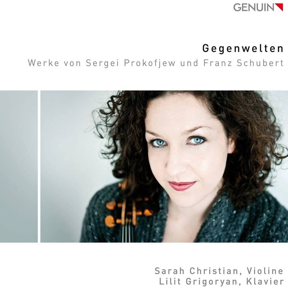 Sarah Christian, violin and Lilit Grigoryan, piano - S. Prokofiev: Sonata for Violin and Piano no. 1F. Schubert: Fantasie in C MajorLabel: GENUINRelease: 01 June 2017