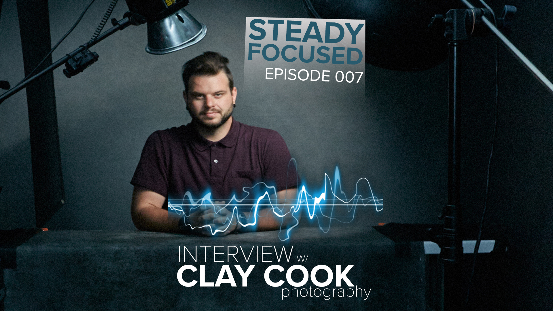 clay-cook-photography-interview-steady-focused