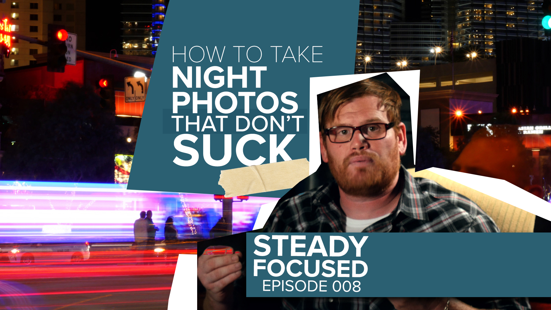 how-take-night-photos-dont-suck-steady-focused