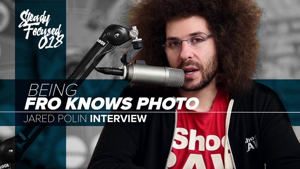 Being Fro Knows Photo | Jared Polin Interview | Steady Focused 018