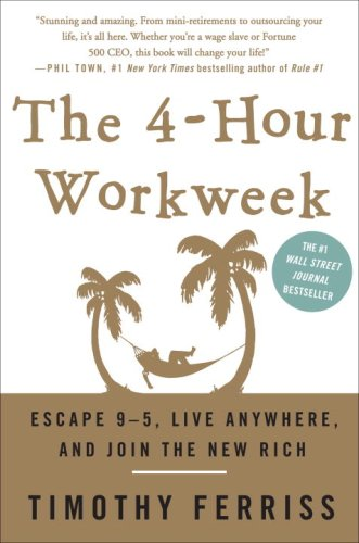 Tim Ferriss'  The 4-Hour Workweek