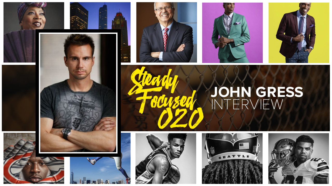 john-gress-interview-steady-focused-20