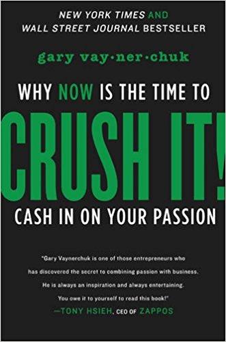 Gary Vaynerchuk's  Crush it