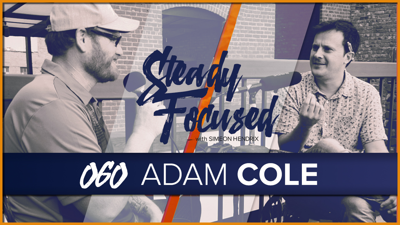 Adam Cole from Dallas Texas comes on Steady Focused to talk with Simeon Hendrix about freelancing as a photographer / videographer / filmmaker / director.