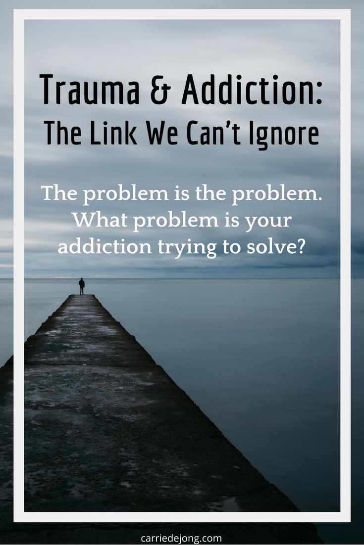 Trauma Addiction Link: The Problem is the Problem