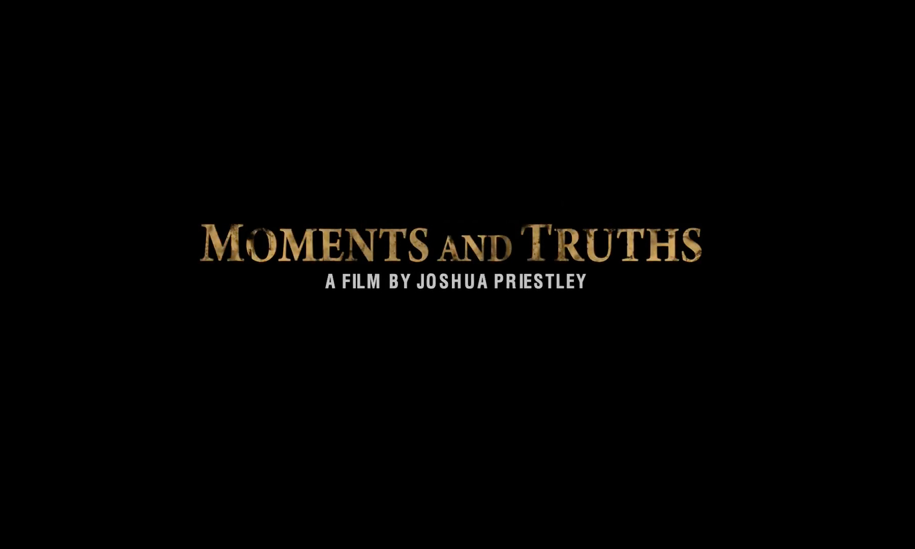 MOMENTS AND TRUTHS   2009  /  60min