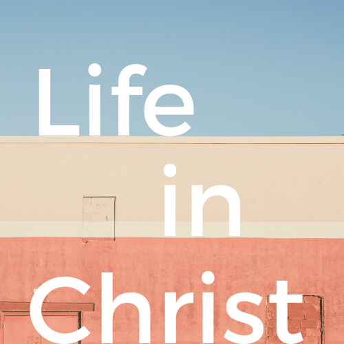 Life in Christ.png