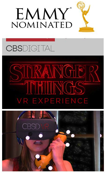 """CBS Digital S.T.: VR Experience - Morgan Lindholm is featured in CBSDigital promotions of the well-received Netflix 'Stranger Things' VR Experience.Click here for details.Netflix kicked off their """"See What's Next"""" press event in Berlin with The CBSDigital """"Stranger Things"""" VR experience. Enabling users to freely walk the entire """"Stranger Things"""" house while using their hands to hold a flashlight and answer the phone, putting each person who enters our virtual set into a suspenseful, real-time interaction on the show's set.Click here for Cast Reaction."""
