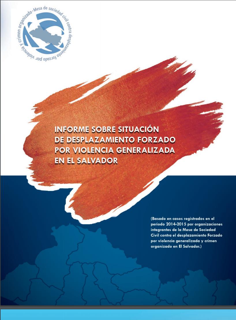 Informe sobre situación de desplazamiento forzado por violencia generalizada en El Salvador