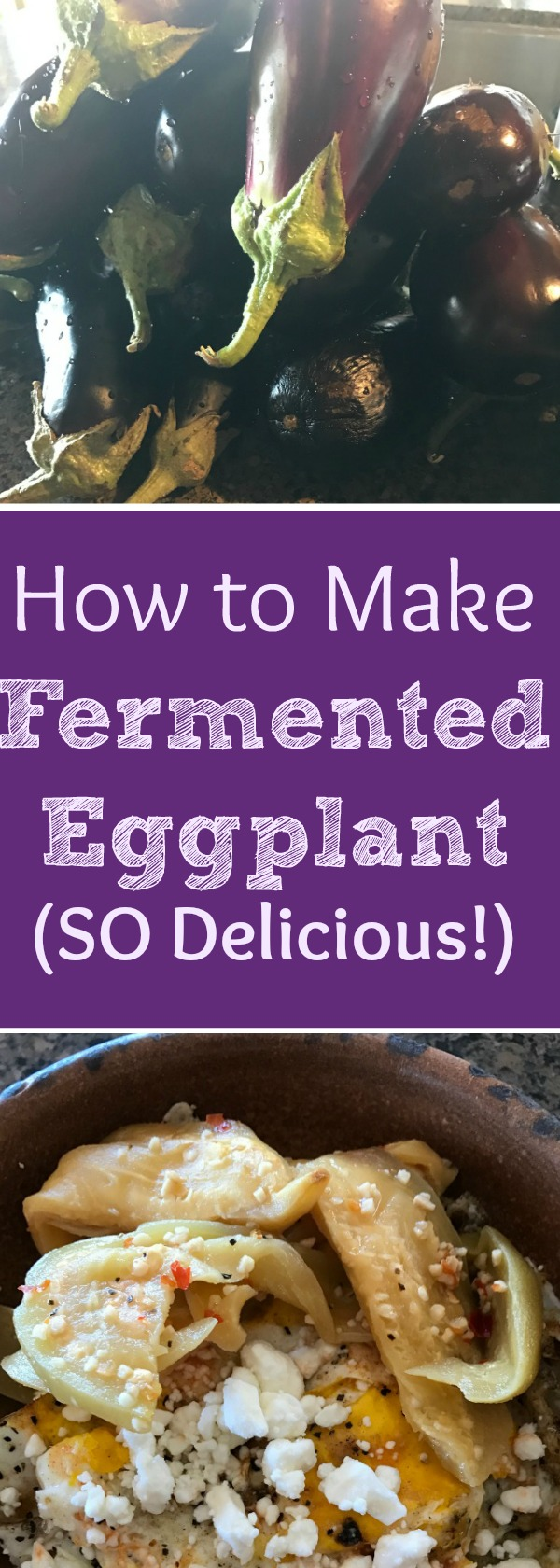 I LOVE eggplant, and maybe you do too? However, many people don't have a fondness for it. So, here I'm going to share an  AMAZING Fermented Eggplant Recipe  that I think you'll love! It makes a fantastic garnish, or you can even cook it into other foods like stews and casseroles.