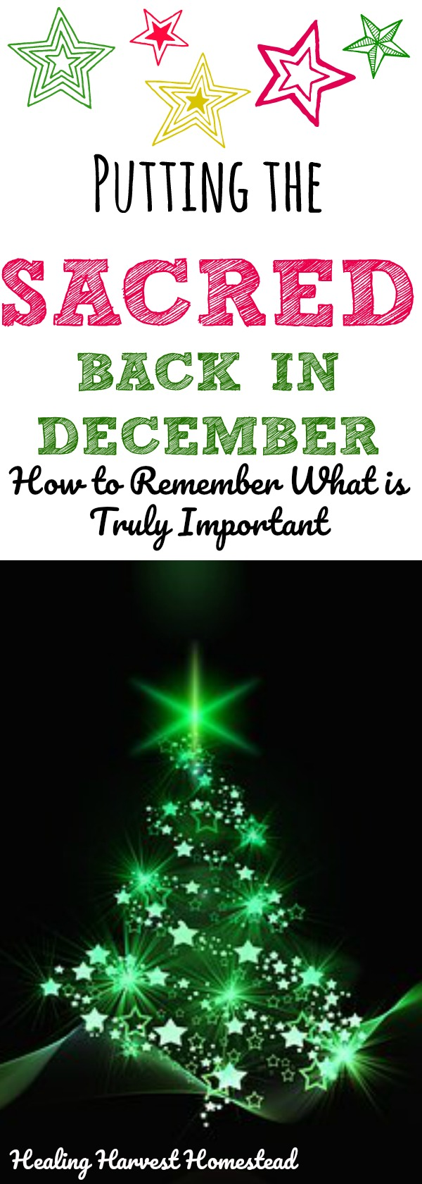 Do you feel overwhelmed during the holidays? Are you finding you actually dislike the month of December because of the crazy busy-ness? Here is a great way to STOP feeling stressed and bad about December's commercial vibe. Remind yourself what is REALLY important about the season. How to put the sacred back in December. How to remember what is truly important.